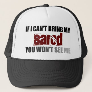 If I Can't Bring My Sarod You Won't See Me Trucker Hat