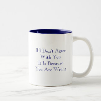 If I Don't Agree Two-Tone Coffee Mug