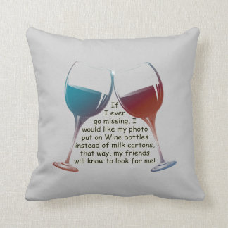 If I ever go missing... fun Wine saying pillow