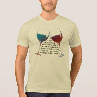If I ever go missing ...Fun Wine T-shirt