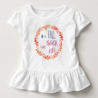 If I fall, I get back up! Toddler Girl T-shirt