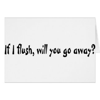 If I Flush Card