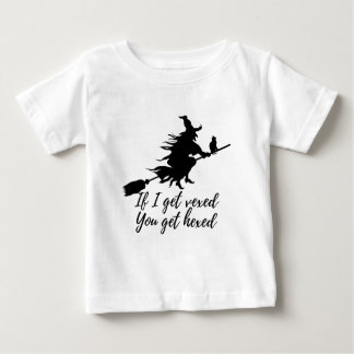 If I get vexed, you get hexed Baby T-Shirt