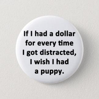 If I Had a Dollar 2 Inch Round Button