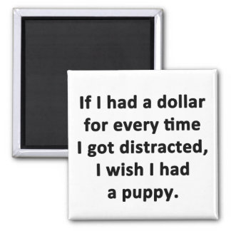 If I Had a Dollar Square Magnet