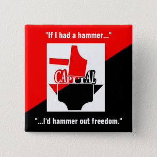 if I had a hammer I'd hammer out freedom 2 Inch Square Button