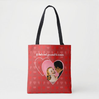 If I had a soul, you would be its mate. Tote Bag
