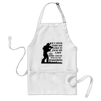If I Lived Every Day Like It Was My Last The Body Standard Apron