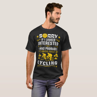 If I Look Interested Thinking Cycling Outdoors Tee
