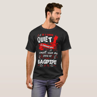 If I Look Quite Havent Seen With Bagpipe Tshirt