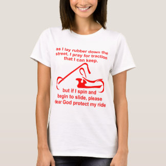 If I Spin And Begin To Slide Please Protect My Ri T-Shirt