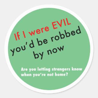 If I were Evil... Round Sticker