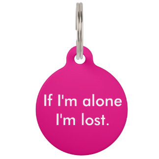 If I'm alone dog tag Pet Nametag