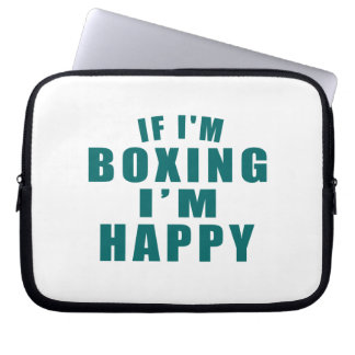 IF I'M BOXING I'M HAPPY LAPTOP COMPUTER SLEEVES