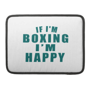 IF I'M BOXING I'M HAPPY MacBook PRO SLEEVES