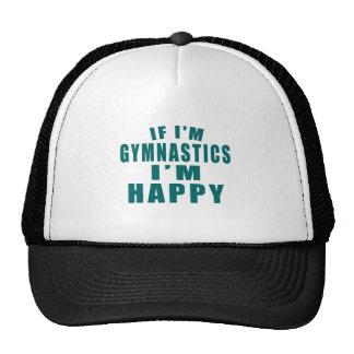 IF I'M GYMNASTICS I'M HAPPY TRUCKER HAT