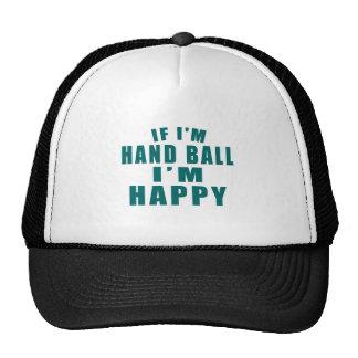 IF I'M HAND BALL I'M HAPPY TRUCKER HAT