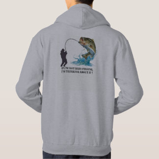 IF I'M NOT BASS FISHING, I'M THINKING ABOUT IT! HOODIE