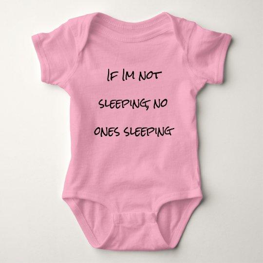 If Im not sleeping no ones sleeping Baby Bodysuit