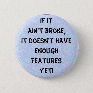 If it ain't broke 2 inch round button