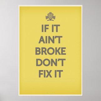 If It Ain't Broke Dont' Fix It Poster