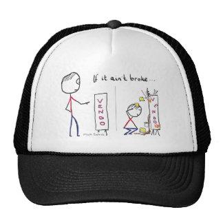 If It Aint Broke Trucker Hat