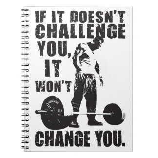 If It Doesn't Challenge You, It Won't Change You Spiral Notebook