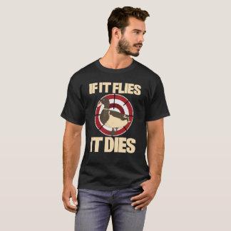 If It Flies It Dies Duck Hunting T-Shirt