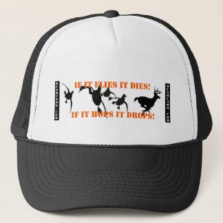 If It Flies It Dies If It Hops It Drops Trucker Hat