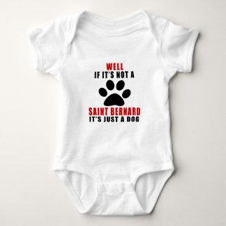 If It Is Not SAINT BERNARD It's Just A Dog Baby Bodysuit