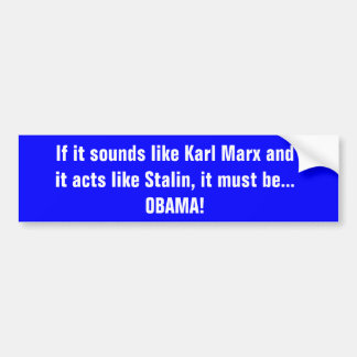 If it sounds like Karl Marx andit acts like Sta... Bumper Sticker