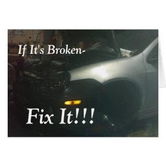 IF IT'S BROKEN-FIX IT!!! CAR GREETING CARD