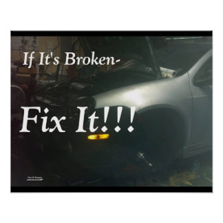 IF ITS BROKEN-FIX IT CAR POSTER