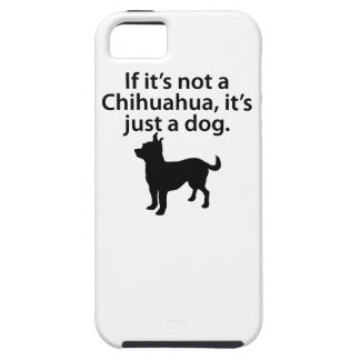 If It's Not A Chihuahua iPhone 5 Cover