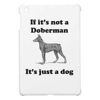 If It's Not A Doberman iPad Mini Covers