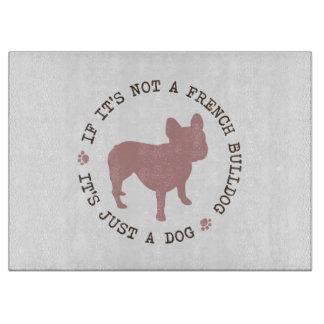 If it's not a French Bulldog, it's just a dog (p) Boards
