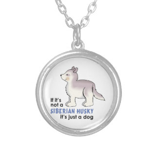 IF ITS NOT A SIBERIAN HUSKY ROUND PENDANT NECKLACE