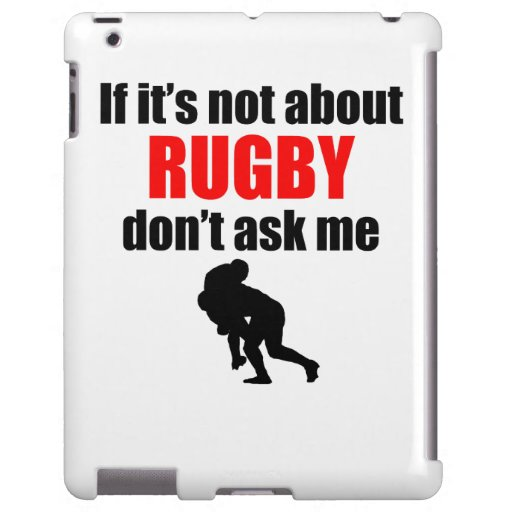 If It's Not About Rugby Don't Ask Me