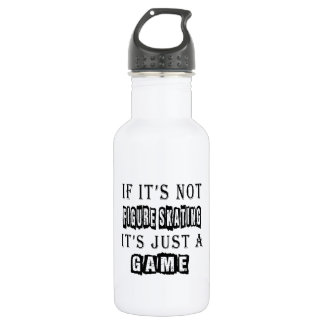 If it's not Figure Skating It's just a game 532 Ml Water Bottle