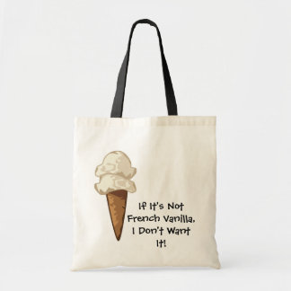 If It's Not French Vanilla Tote Bag