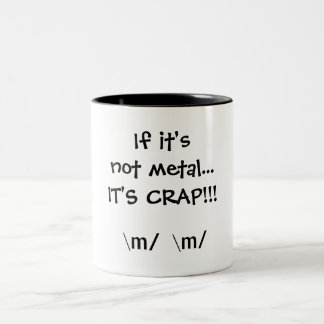 If it's not metal...IT'S CRAP!!!, \m/  \m/ Two-Tone Coffee Mug