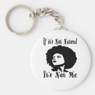 If it's Not natural It's not me by Kesa Kay Basic Round Button Keychain