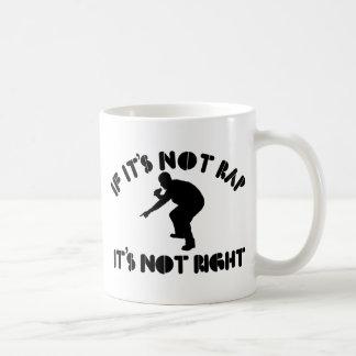 If it's not rap it's not right mugs