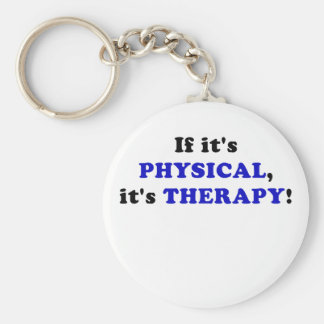 If Its Physical Its Therapy Basic Round Button Keychain