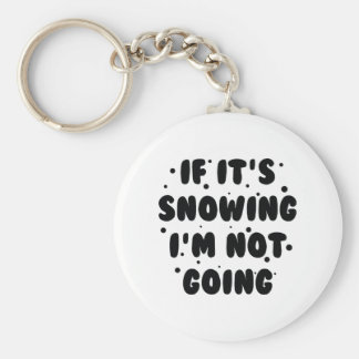 If It's Snowing Basic Round Button Keychain