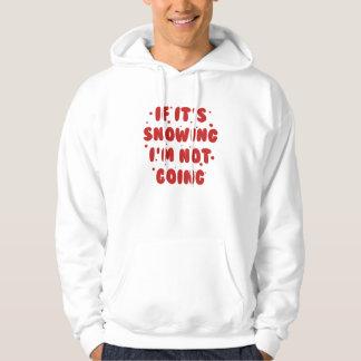 If It's Snowing Hoodie