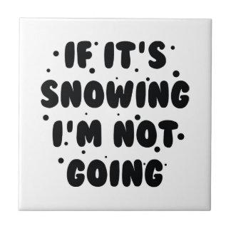 If It's Snowing Tile