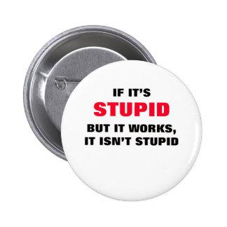If It's Stupid Pins