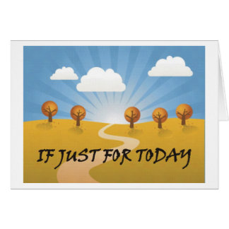 If Just for Today Card