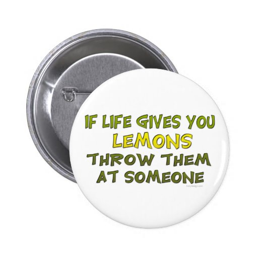 If Life Gives You Lemons Button